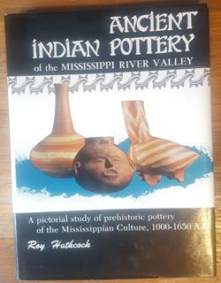 Ancient Indian Pottery of the Mississippi River Valley by Roy Hathcock