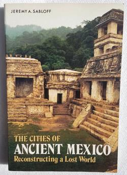Cities of Ancient Mexico Reconstructing a Lost World