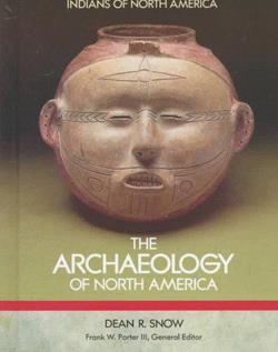 The Archaeology of North America by Dean Snow