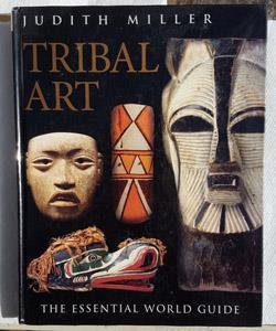 Tribal Art Essential World Guide